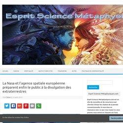 La Nasa et l'agence spatiale européenne préparent enfin le public à la divulgation des