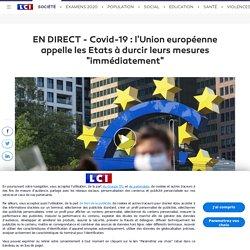 """EN DIRECT - Covid-19 : l'Union européenne appelle les Etats à durcir leurs mesures """"immédiatement"""""""