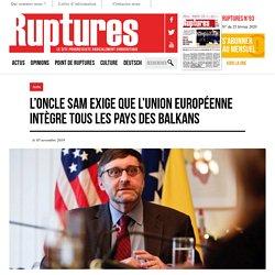 L'Oncle Sam exige que l'Union européenne intègre tous les pays des Balkans