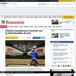 L'Union européenne s'accorde sur la libéralisation du rail