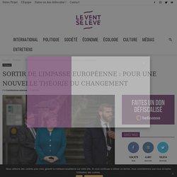 Sortir de l'impasse européenne : pour une nouvelle théorie du changement