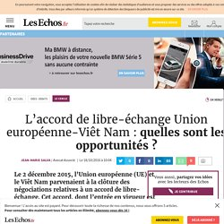 L'accord de libre-échange Union européenne-Viêt Nam : quelles sont les opportunités ?