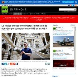 La justice européenne interdit le transfert de données personnelles entre l'UE et les USA