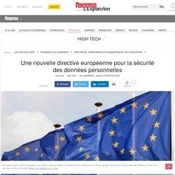 Une nouvelle directive européenne pour la sécurité des données personnelles