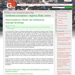 """Union européenne – Russie : des """"politiques de voisinage"""" de l'énergie"""