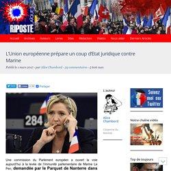 L'Union européenne prépare un coup d'Etat juridique contre Marine