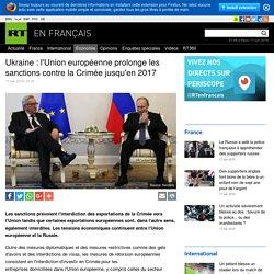 Ukraine: l'Union européenne prolonge les sanctions contre la Crimée jusqu'en 2017