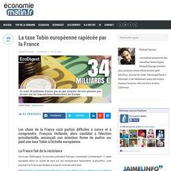 La taxe Tobin européenne rapiécée par la France