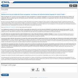 Décision de la Cour de Justice de l'Union européenne : les moteurs de recherche doivent respecter le « droit à l'oubli » - Version mobile CNIL