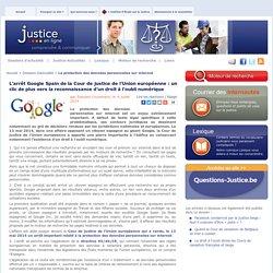 L'arrêt Google Spain de la Cour de justice de l'Union européenne: un clic de plus vers la reconnaissance d'un droit à l'oubli numérique