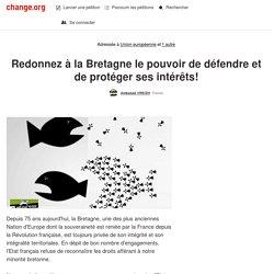 Union Européenne: Redonnez à la Bretagne le pouvoir de défendre et de protéger ses intérêts!
