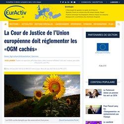La Cour de Justice de l'Union européenne doit réglementer les «OGM cachés» – EurActiv.fr