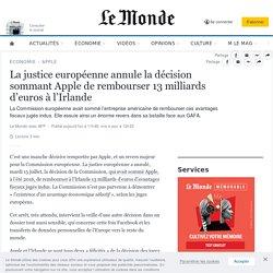 La justice européenne annule la décision sommant Apple de rembourser 13milliards d'euros à l'Irlande