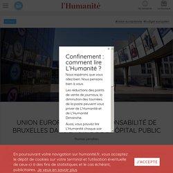 Union européenne. La responsabilité de Bruxelles dans la sape de l'hôpital public