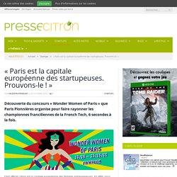 «Paris est la capitale européenne des startupeuses. Prouvons-le !»