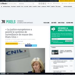 «La justice européenne a pointé le système de surveillance de masse des Etats-Unis»