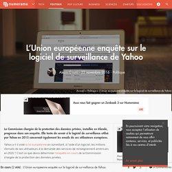 L'Union européenne enquête sur le logiciel de surveillance de Yahoo - Politique