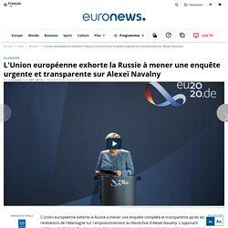 L'Union européenne exhorte la Russie à mener une enquête urgente et transparente sur Alexeï Navalny