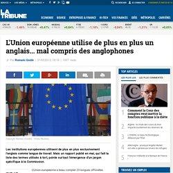 L'Union européenne utilise de plus en plus un anglais... mal compris des anglophones