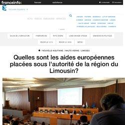 Quelles sont les aides européennes placées sous l'autorité de la région du Limousin? - France 3 Nouvelle-Aquitaine