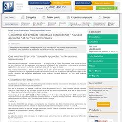 """Conformité des produits : directives européennes """" nouvelle approche """" et normes harmonisées"""