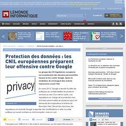 Protection des données : les CNIL européennes préparent leur offensive contre Google