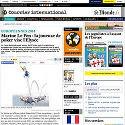 Marine Le Pen : la joueuse de poker vise l'Elysée
