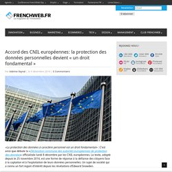 Accord des CNIL européennes: la protection des données personnelles devient « un droit fondamental »
