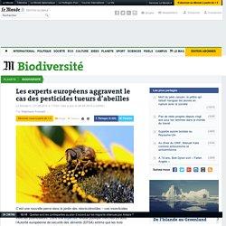 Les experts européens aggravent le cas des pesticides tueurs d'abeilles