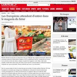 Les Européens attendent d'entrer dans le magasin du futur - 06/02/2014