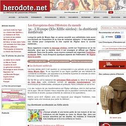 Les Européens dans l'Histoire du monde - 3a - L'Europe (XIe-XIIIe siècles) : la chrétienté médiévale