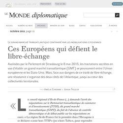 Ces Européens qui défient le libre-échange, par Amélie Canonne & Johan Tyszler (Le Monde diplomatique, octobre 2015)