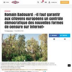 Romain Badouard: «Ilfautgarantir auxcitoyens européens uncontrôle démocratique desnouvellesformes de censure sur Internet»