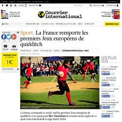 COURRIER INTERNATIONAL - Sport. La France remporte les premiers Jeux européens de quidditch