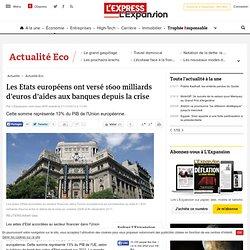 Les Etats européens ont versé 1600 milliards d'euros d'aides aux banques depuis la crise