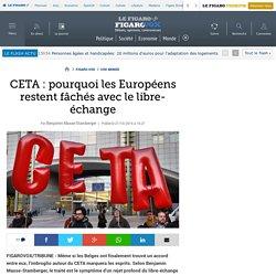 CETA : pourquoi les Européens restent fâchés avec le libre-échange