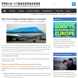 Tips for Finding Cheap Flights to EuropeGuide to Budget Backpacking in Europe