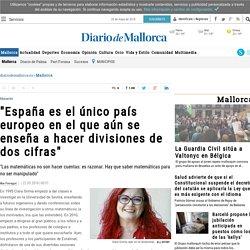 """""""España es el único país europeo en el que aún se enseña a hacer divisiones de dos cifras"""" - Diario de Mallorca"""
