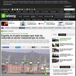 España es el país europeo que más ha reducido el sector industrial por la crisis