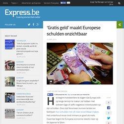 'Gratis geld' maakt Europese schulden onzichtbaar
