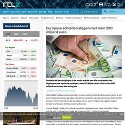 Europese schulden stijgen met ruim 250 miljard euro