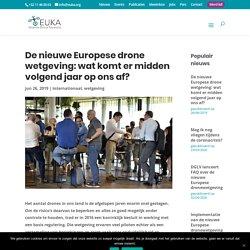 De nieuwe Europese drone wetgeving: wat komt er midden volgend jaar op ons af?