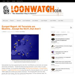 Europol Report: All Terrorists are Muslims...Except the 99.6% that Aren't