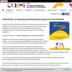 Europorters : le concours de reportages des jeunes citoyens européens- CLEMI