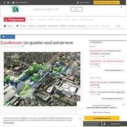 EuroRennes. Un quartier neuf sort de terre - Rennes - LeTelegramme.fr
