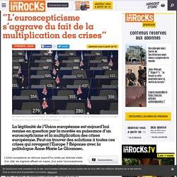 """""""L'euroscepticisme s'aggrave du fait de la multiplication des crises"""""""