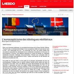 L'euroscepticisme des idéologues néolibéraux