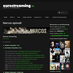Narcos episodi - euroStreaming
