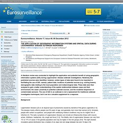 Eurosurveillance, Volume 17, Issue 49, 06 December 2012 The application of geographic information systems and spatial data during Legionnaires' disease outbreak responses