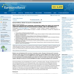 EUROSURVEILLANCE 12/12/13 Au sommaire: Middle East Respiratory Syndrome coronavirus (MERS-CoV) serology in major livestock species in an affected region in Jordan, June to September 2013